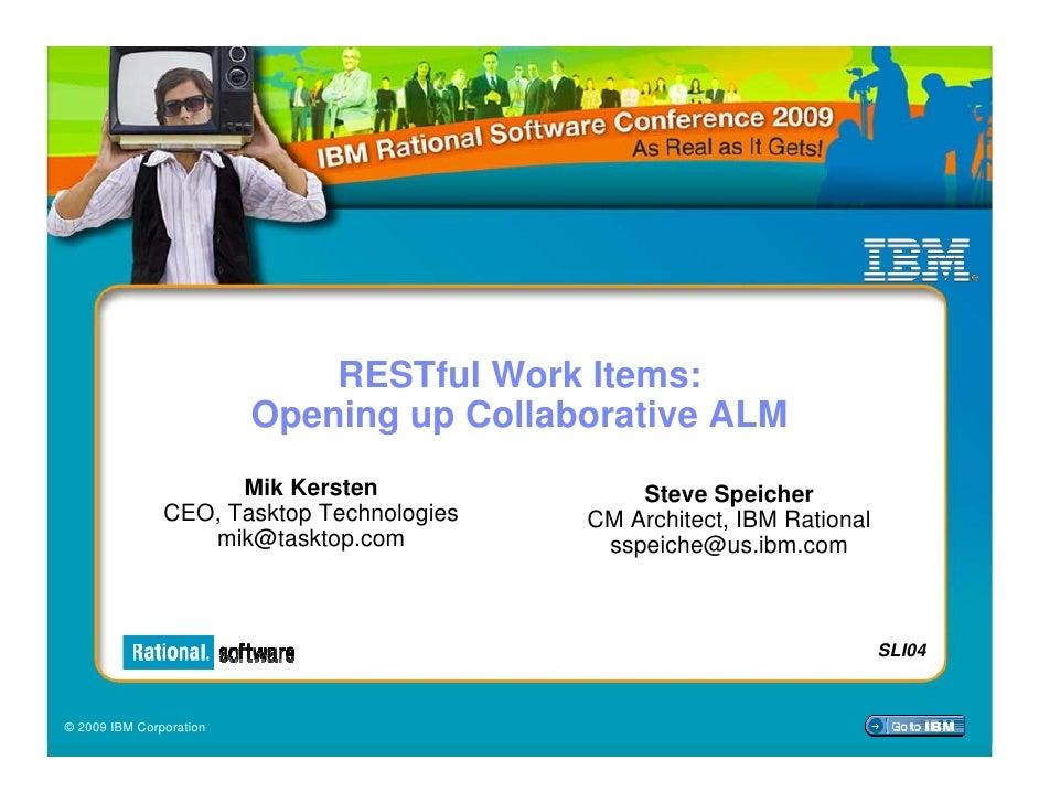 RESTful Work Items:                          Opening up Collaborative ALM                      Mik Kersten               S...
