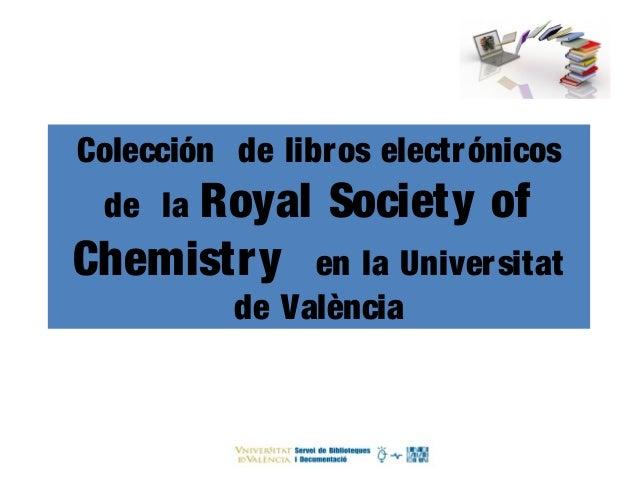 Colección de libros electrónicos de la Royal Society of Chemistry en la Universitat de València