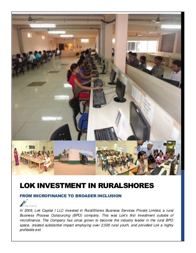 In 2009, Lok Capital I LLC invested in RuralShores Business Services Private Limited, a rural Business Process Outsourcing...