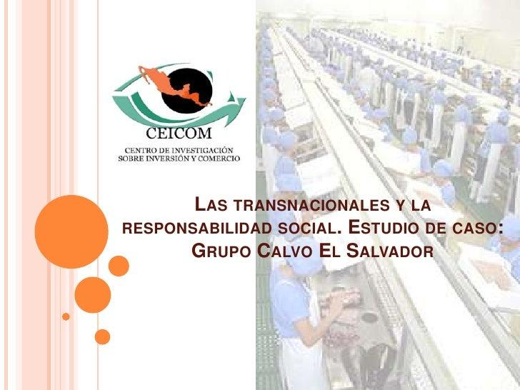 Las transnacionales y la  responsabilidad social. Estudio de caso: Grupo Calvo El Salvador<br />