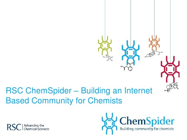 RSC ChemSpider – Building an Internet Based Community for Chemists<br />