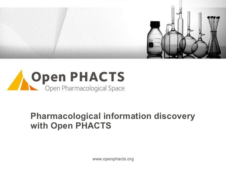 Pharmacological information discovery  with Open PHACTS www.openphacts.org