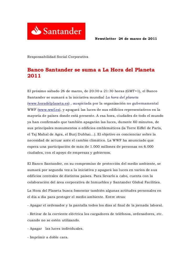 Newstletter 24 de marzo de 2011Responsabilidad Social CorporativaBanco Santander se suma a La Hora del Planeta2011El próxi...