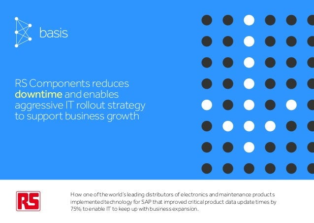 About the Customer RS Components reduces downtime and enables aggressive IT rollout strategy to support business growth Ho...