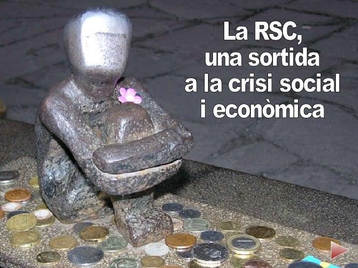 La RSC,  una sortida  a la crisi social i econòmica