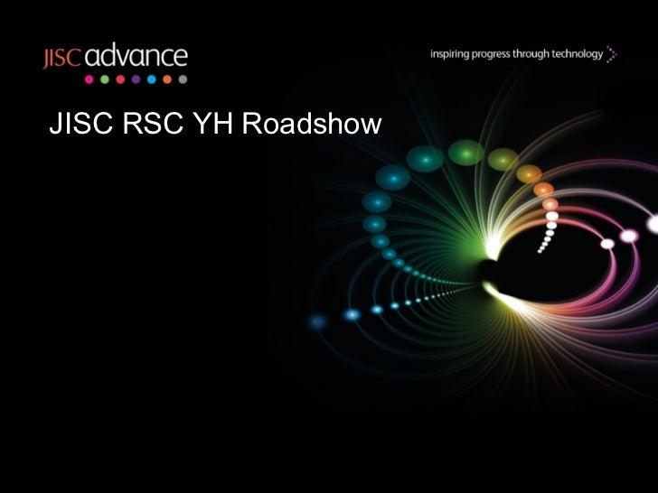 JISC RSC YH Roadshow