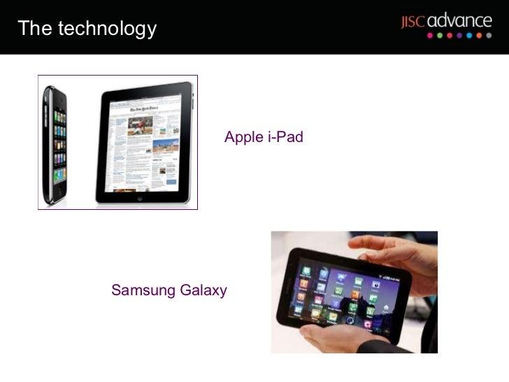 The technology Apple i-Pad Samsung Galaxy