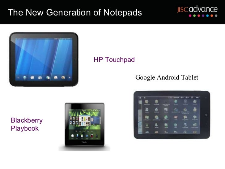 The New Generation of Notepads Google Android Tablet HP Touchpad Blackberry Playbook