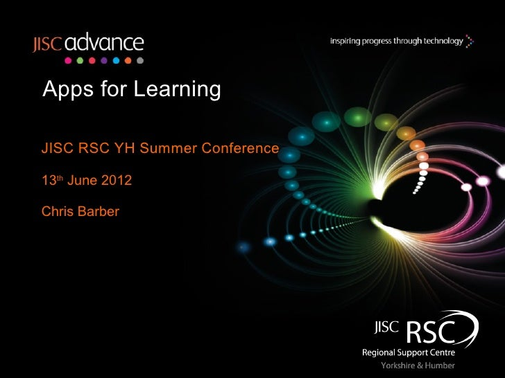 Apps for LearningJISC RSC YH Summer Conference13th June 2012Chris Barber