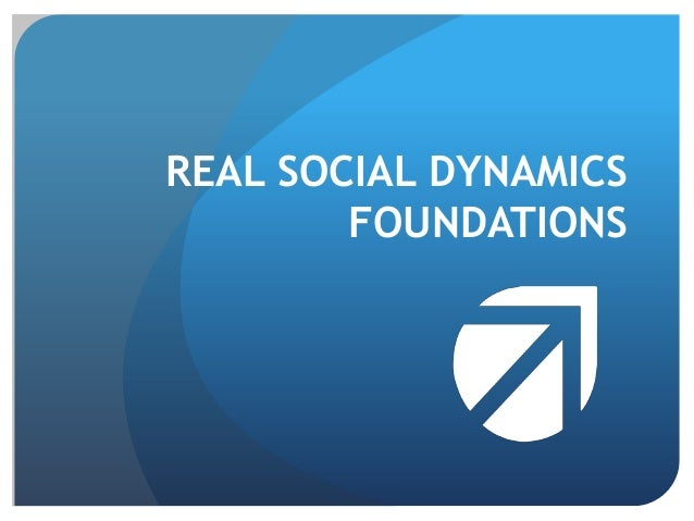 REAL SOCIAL DYNAMICS FOUNDATIONS