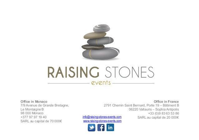 info@raising-stones-events.com www.raising-stones-events.com Office in Monaco 7/9 Avenue de Grande Bretagne, Le Montaigne ...
