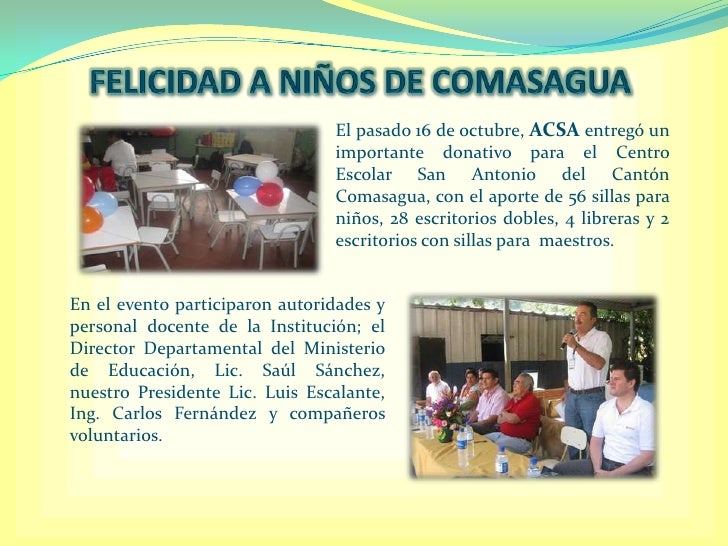 FELICIDAD A NIÑOS DE COMASAGUA<br />El pasado 16 de octubre, ACSA entregó un importante donativo para el Centro Escolar Sa...