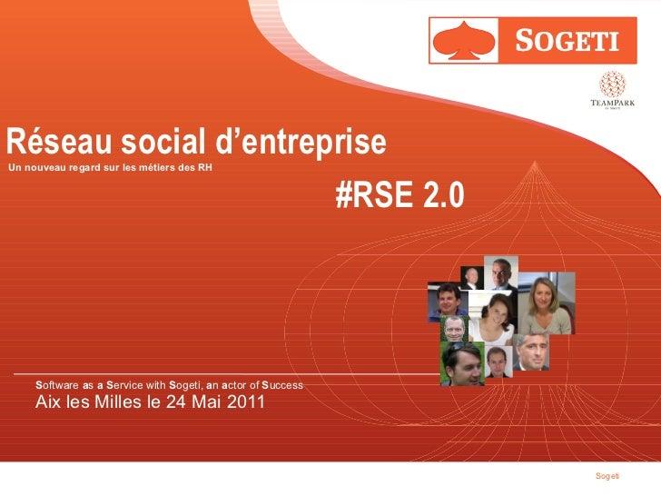 Réseau social d'entreprise  Un nouveau regard sur les métiers des RH  #RSE 2.0 S oftware  a s  a   S ervice with  S ogeti,...