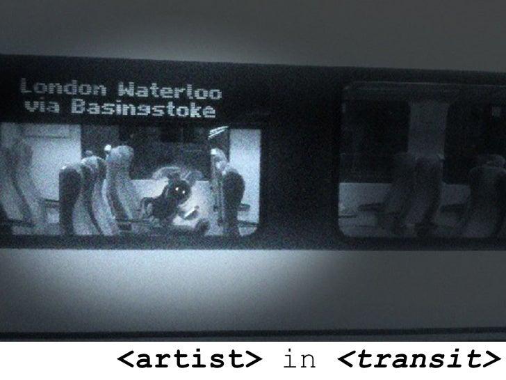 <artist> in <transit>