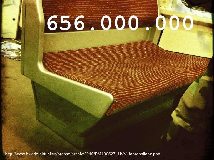 656.000.000http://www.hvv.de/aktuelles/presse/archiv/2010/PM100527_HVV-Jahresbilanz.php