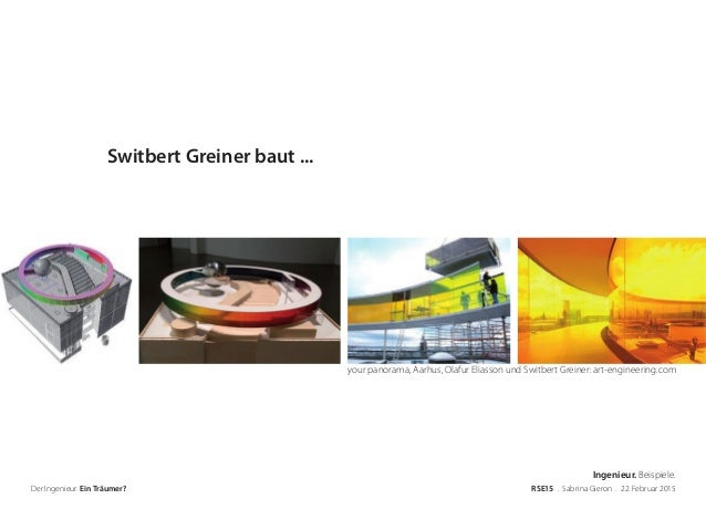 your panorama, Aarhus, Olafur Eliasson und Switbert Greiner: art-engineering.com Der Ingenieur. Ein Träumer? RSE15 . Sabri...