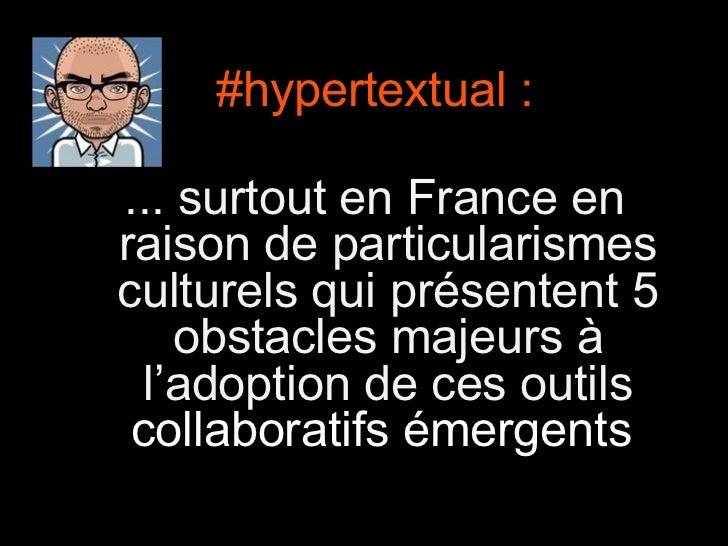 #hypertextual : ... surtout en France en raison de particularismes culturels qui présentent 5 obstacles majeurs à l'adopti...