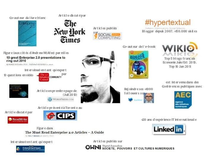 +20 ans d'expérience IT internationale Blogger depuis 2007. +150.000 visites Top 5 blogs français Economie Juin/Oct 2010. ...