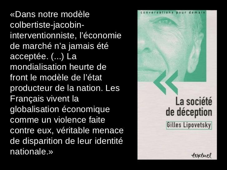 «Dans notre modèle colbertiste-jacobin-interventionniste, l'économie de marché n'a jamais été acceptée. (...) La mondialis...
