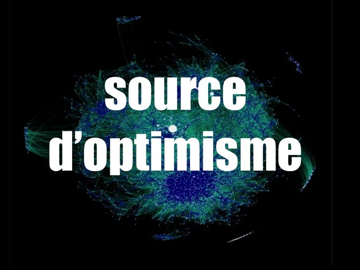 <ul><li>source d'optimisme </li></ul>
