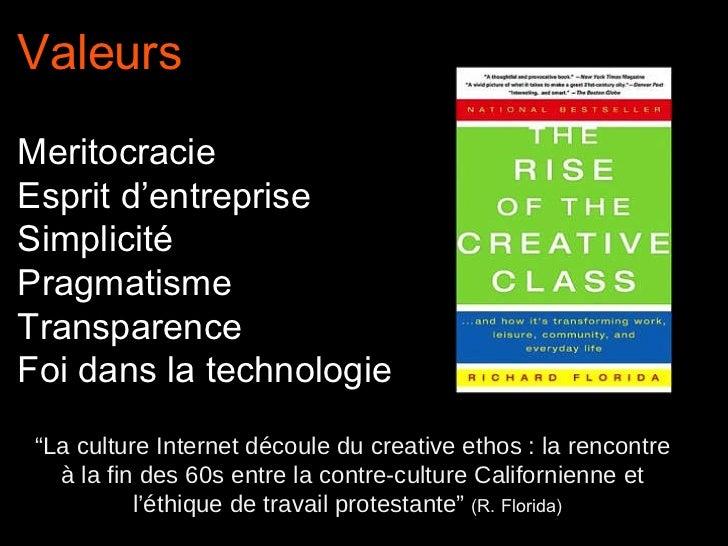 """Valeurs Meritocracie Esprit d'entreprise Simplicité Pragmatisme Transparence Foi dans la technologie """" La culture Internet..."""