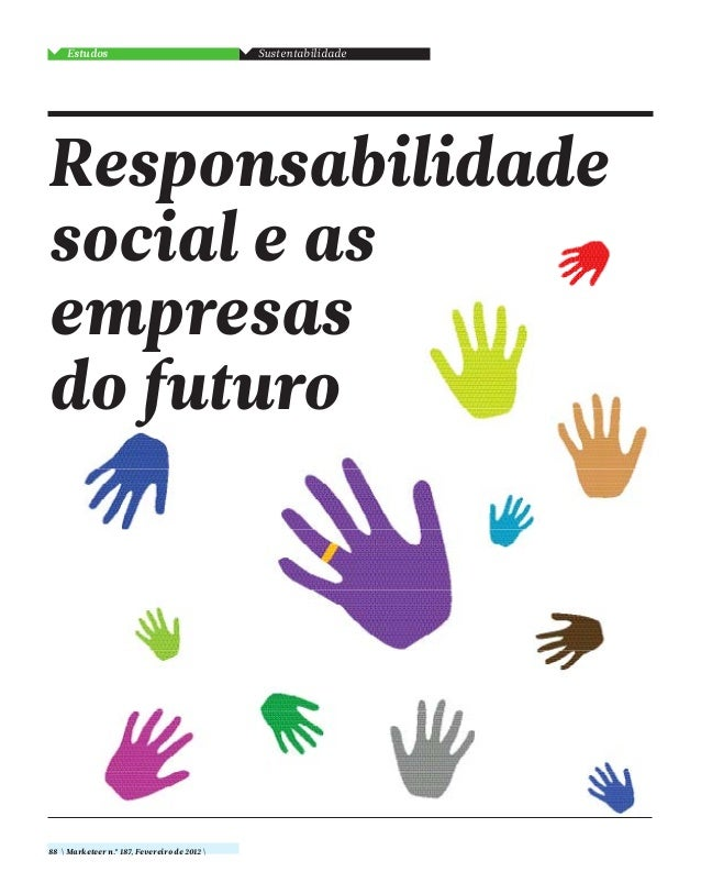 SustentabilidadeEstudos88  Marketeer n.º 187, Fevereiro de 2012 Responsabilidadesocial e asempresasdo futuro