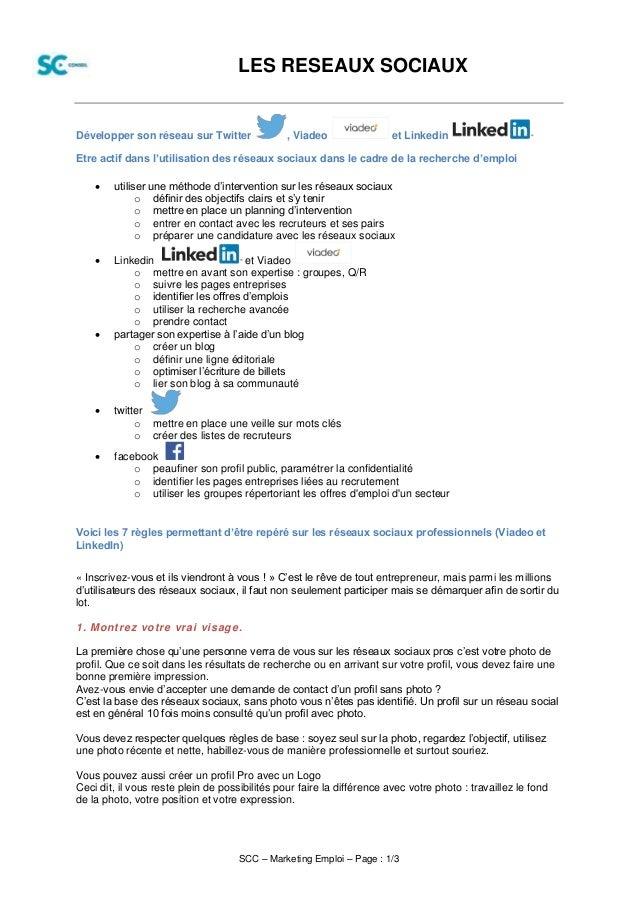 LES RESEAUX SOCIAUX  Développer son réseau sur Twitter , Viadeo et Linkedin  Etre actif dans l'utilisation des réseaux soc...