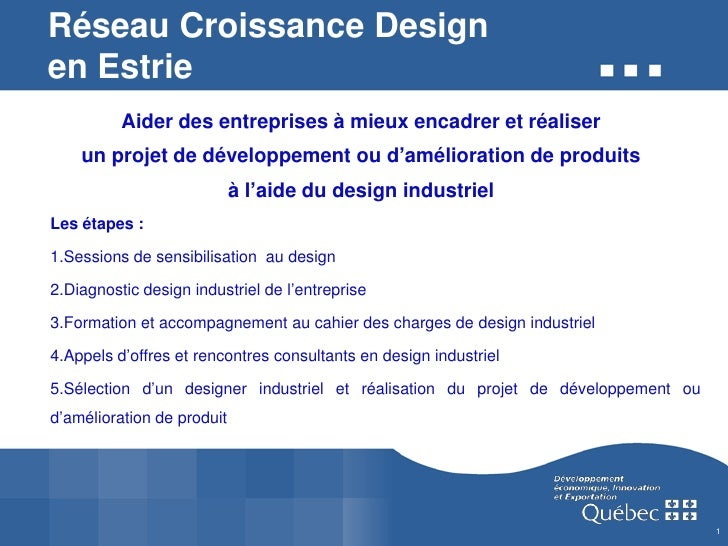 Réseau Croissance Designen Estrie          Aider des entreprises à mieux encadrer et réaliser    un projet de développemen...