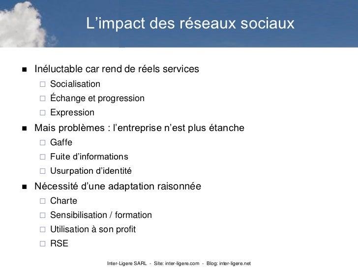 L'impact des réseaux sociaux   Inéluctable car rend de réels services        Socialisation        Échange et progressio...