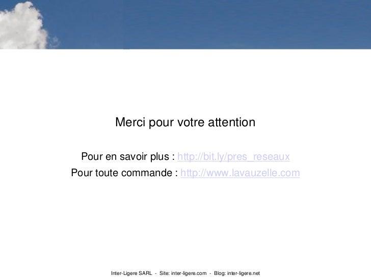 Merci pour votre attention  Pour en savoir plus : http://bit.ly/pres_reseauxPour toute commande : http://www.lavauzelle.co...