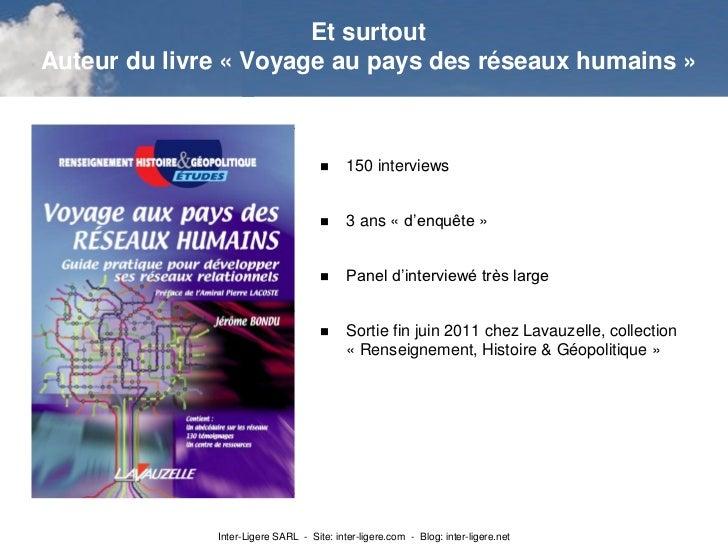Et surtoutAuteur du livre « Voyage au pays des réseaux humains »                                          150 interviews ...