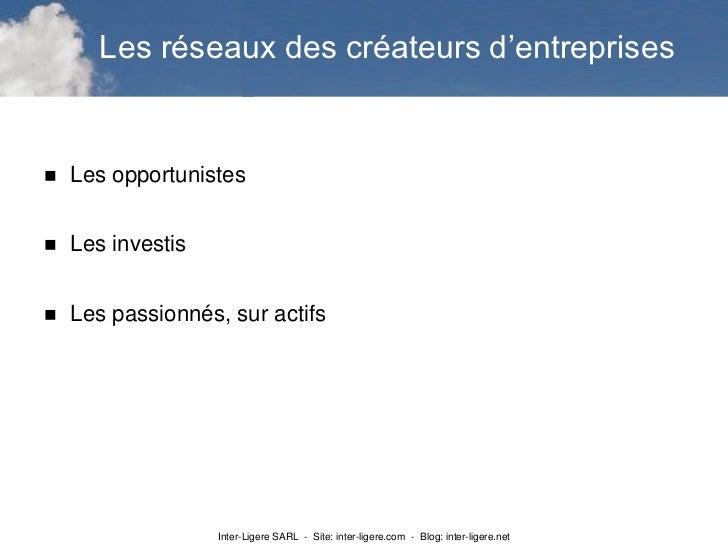 Les réseaux des créateurs d'entreprises   Les opportunistes   Les investis   Les passionnés, sur actifs                ...