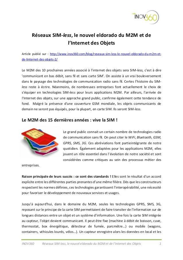 Réseaux SIM-less, le nouvel eldorado du M2M et de l'Internet des Objets Article publié sur : http://www.inov360.com/blog/r...