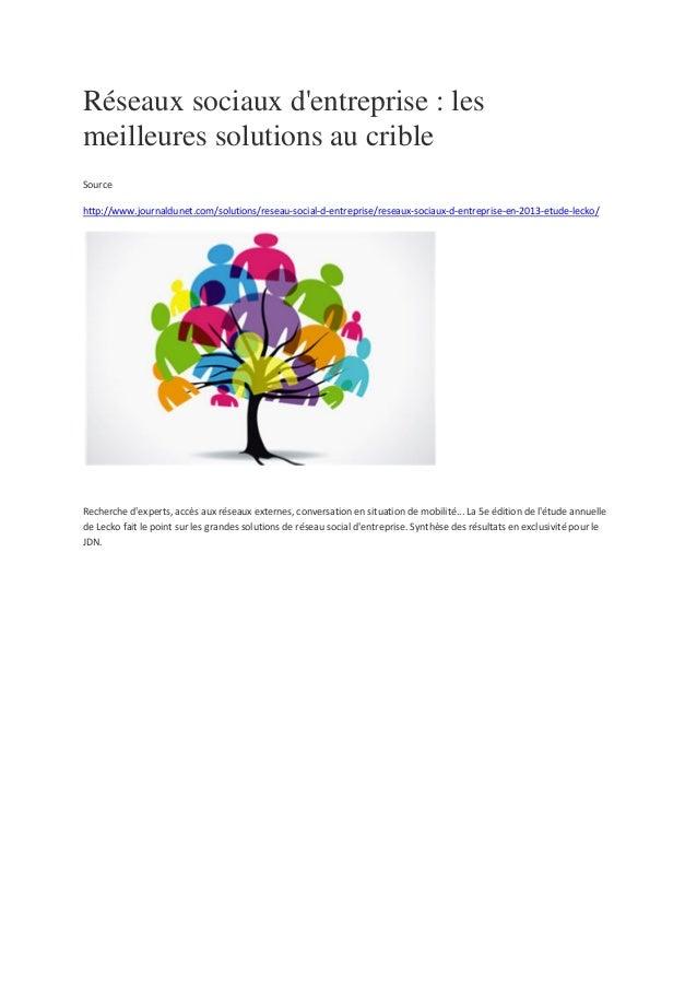 Réseaux sociaux dentreprise : lesmeilleures solutions au cribleSourcehttp://www.journaldunet.com/solutions/reseau-social-d...