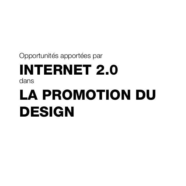 Opportunités apportées par INTERNET 2.0 dans LA PROMOTION DU DESIGN