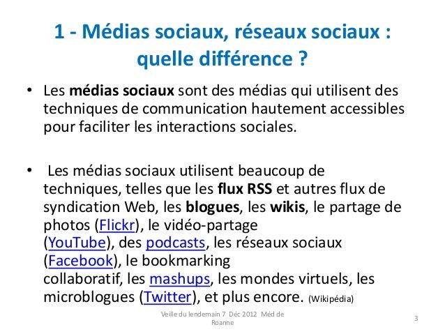1 - Médias sociaux, réseaux sociaux :             quelle différence ?• Les médias sociaux sont des médias qui utilisent de...