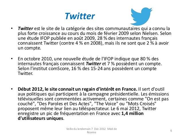 Twitter• Twitter est le site de la catégorie des sites communautaires qui a connu la  plus forte croissance au cours du mo...