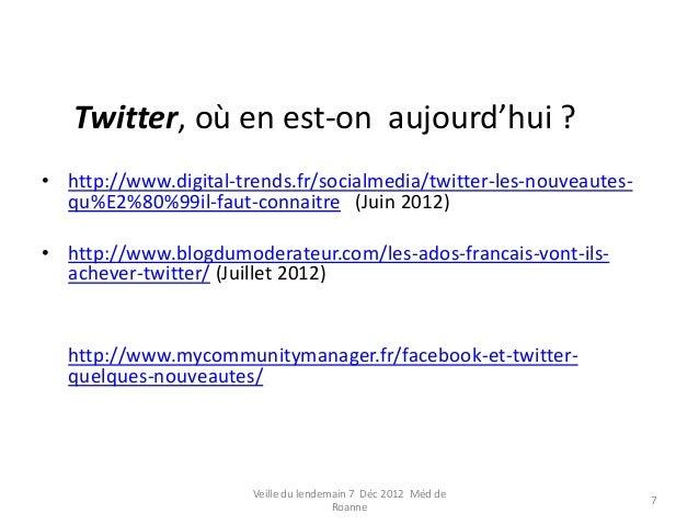 Twitter, où en est-on aujourd'hui ?• http://www.digital-trends.fr/socialmedia/twitter-les-nouveautes-  qu%E2%80%99il-faut-...