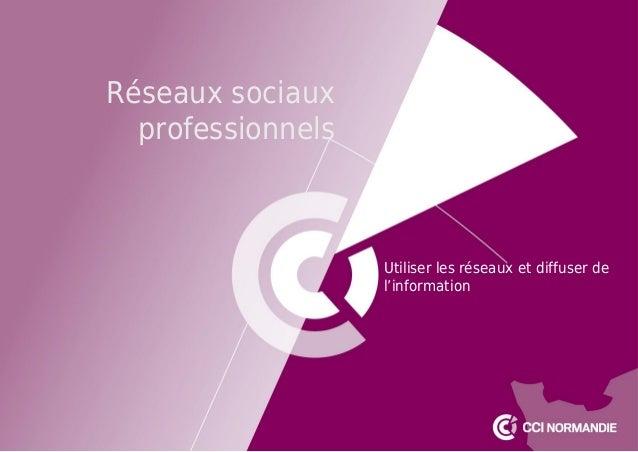 Réseaux sociaux professionnels Utiliser les réseaux et diffuser de l'information
