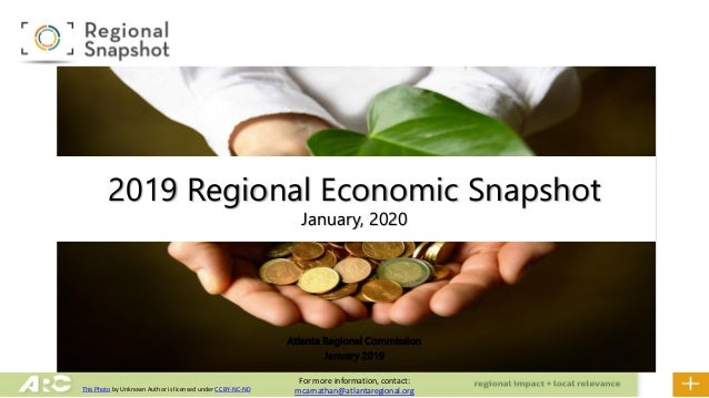 Atlanta Regional Commission January 2019 2019 Regional Economic Snapshot January, 2020 For more information, contact: mcar...