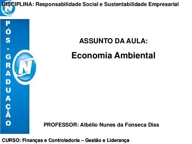 CURSO: Finanças e Controladoria – Gestão e Liderança DISCIPLINA: Responsabilidade Social e Sustentabilidade Empresarial PR...