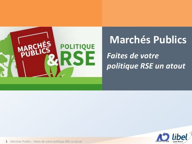 www.libel.frMarchés Publics : faites de votre politique RSE un atout1 Marchés Publics Faites de votre politique RSE un ato...