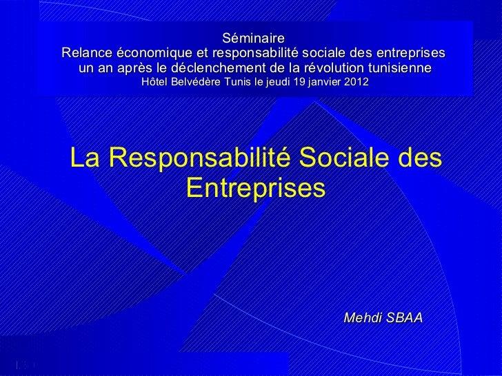 Séminaire  Relance économique et responsabilité sociale des entreprises  un an après le déclenchement de la révolution tun...