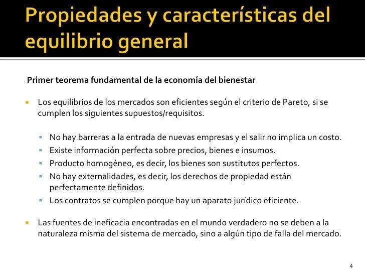 Primer teorema fundamental de la economía del bienestar   Los equilibrios de los mercados son eficientes según el criteri...