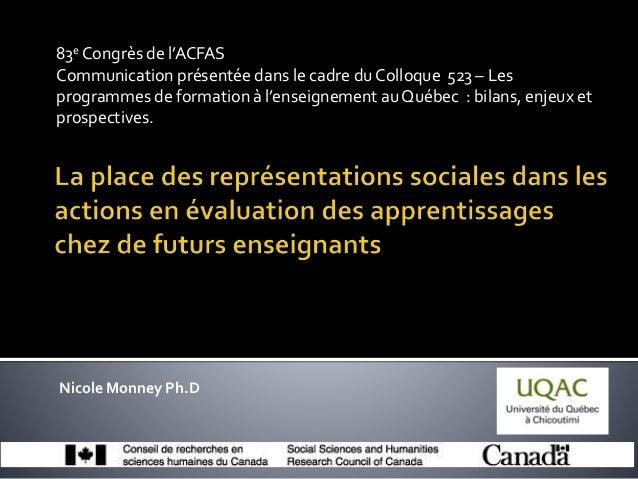 83e Congrès de l'ACFAS Communication présentée dans le cadre du Colloque 523 – Les programmes de formation à l'enseignemen...