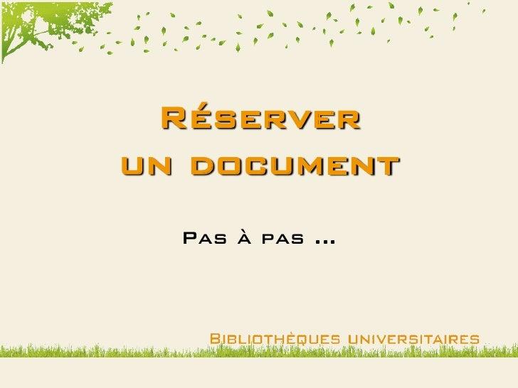 Réserver un document   Pas à pas …