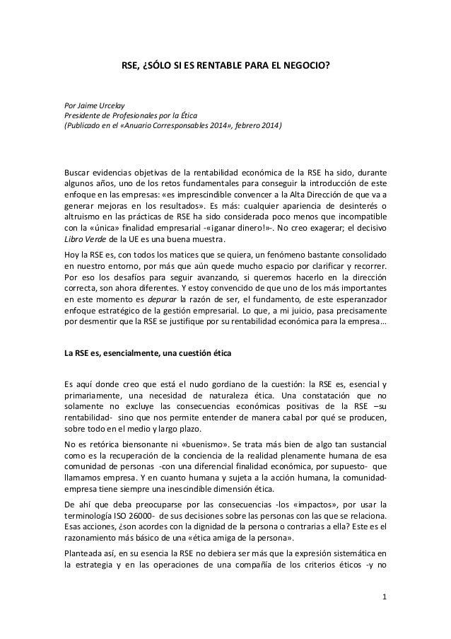 RSE, ¿SÓLO SI ES RENTABLE PARA EL NEGOCIO?  Por Jaime Urcelay Presidente de Profesionales por la Ética (Publicado en el «A...