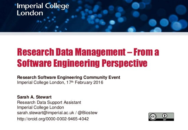Research Data Management – From a Software Engineering Perspective Research Software Engineering Community Event Imperial ...