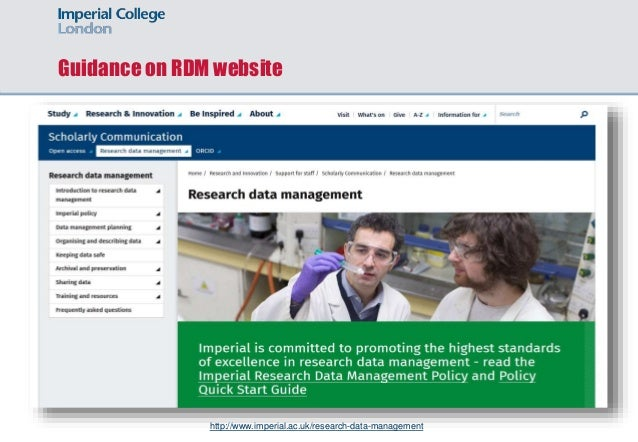 Guidance on RDM website http://www.imperial.ac.uk/research-data-management
