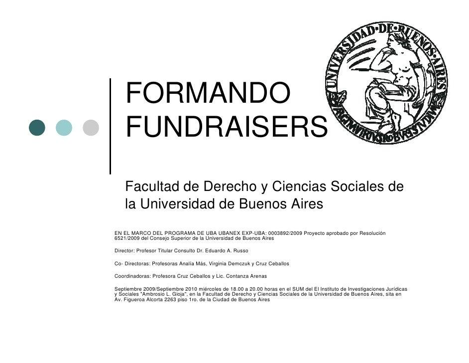 FORMANDO     FUNDRAISERS     Facultad de Derecho y Ciencias Sociales de     la Universidad de Buenos Aires EN EL MARCO DEL...
